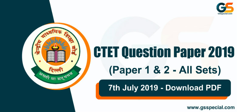 CTET 2019 Question Paper ( Paper 1 & 2) – Download PDF Here
