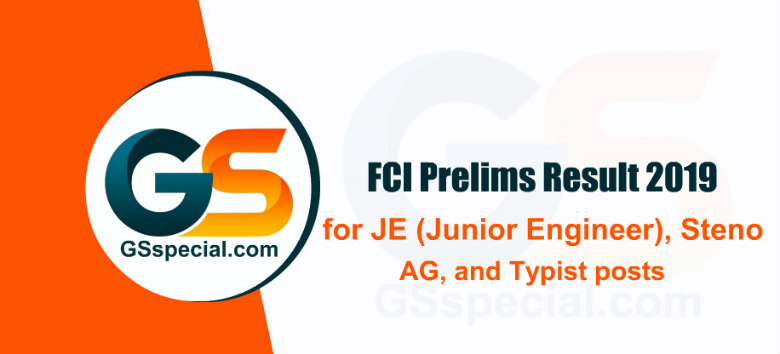 FCI Prelims Result 2019 for JE (Junior Engineer), Steno, AG, and Typist posts Out – Check Here