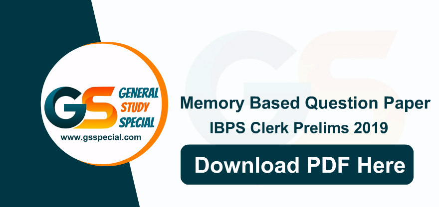 IBPS Clerk Prelims Memory Based Question Paper 7th December 2019 – Download Free PDF