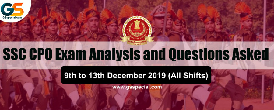 SSC CPO Exam Analysis and Questions Asked (All Shifts) – 9th to 13th December 2019